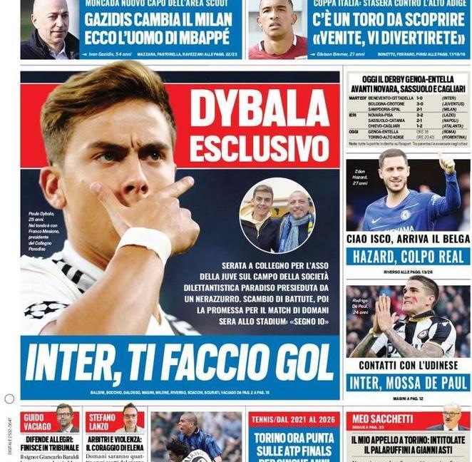 Dybala: 'Inter, ti faccio gol', 'Caso Isco'. Juve, le prime pagine dei giornali