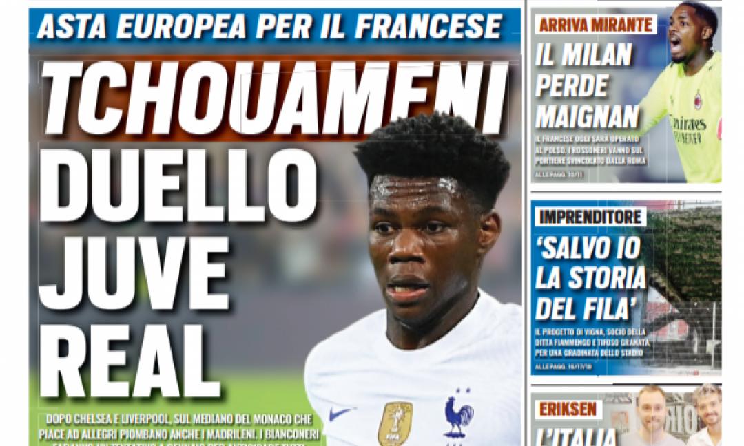 'Duello Juve-Real per Tchouameni': le prime pagine